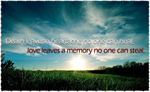 Daily-Motivational-Quotes-Death-leaves-heatache-no-one-can-heal-love-leaves-a-memory-no-one-can-steal